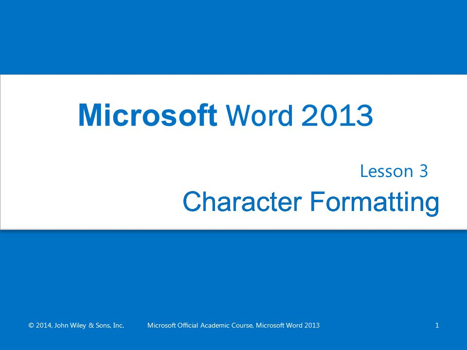 Microsoft Official Academic Course, Microsoft Word 2013