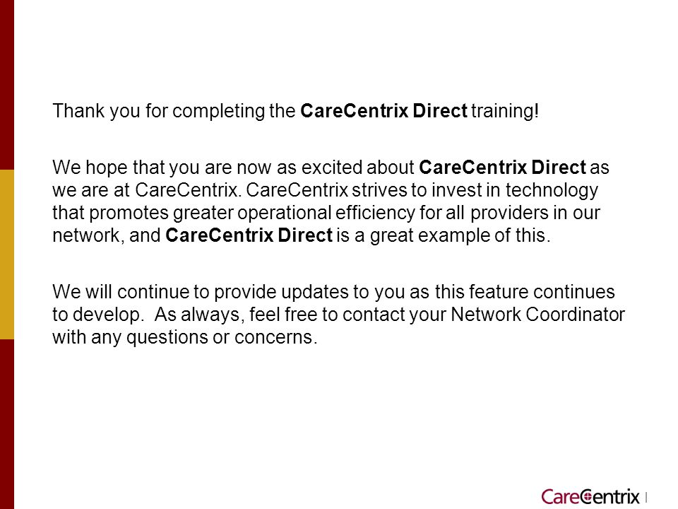Thank you for completing the CareCentrix Direct training!