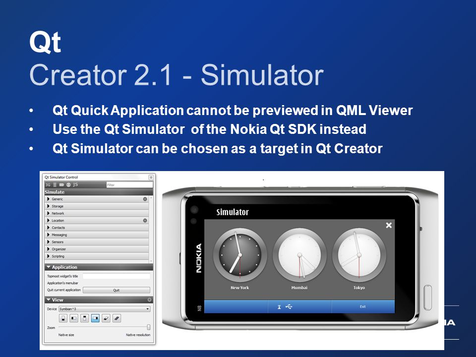 Qt Creator 2.1 - Simulator. Qt Quick Application cannot be previewed in QML Viewer. Use the Qt Simulator of the Nokia Qt SDK instead.