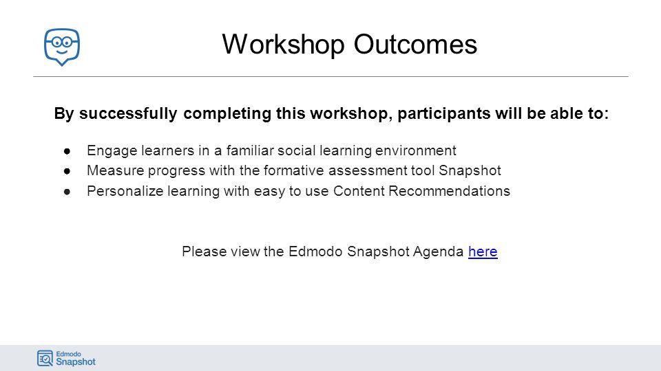 Please view the Edmodo Snapshot Agenda here