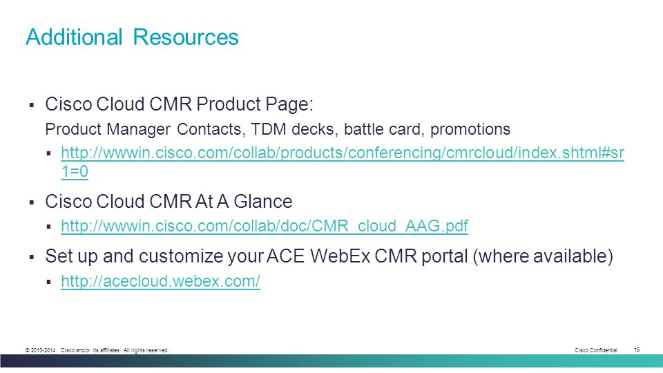 Additional Resources Cisco Cloud CMR Product Page: