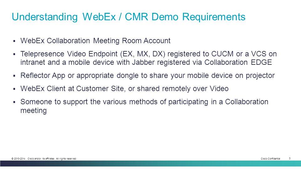 Understanding WebEx / CMR Demo Requirements