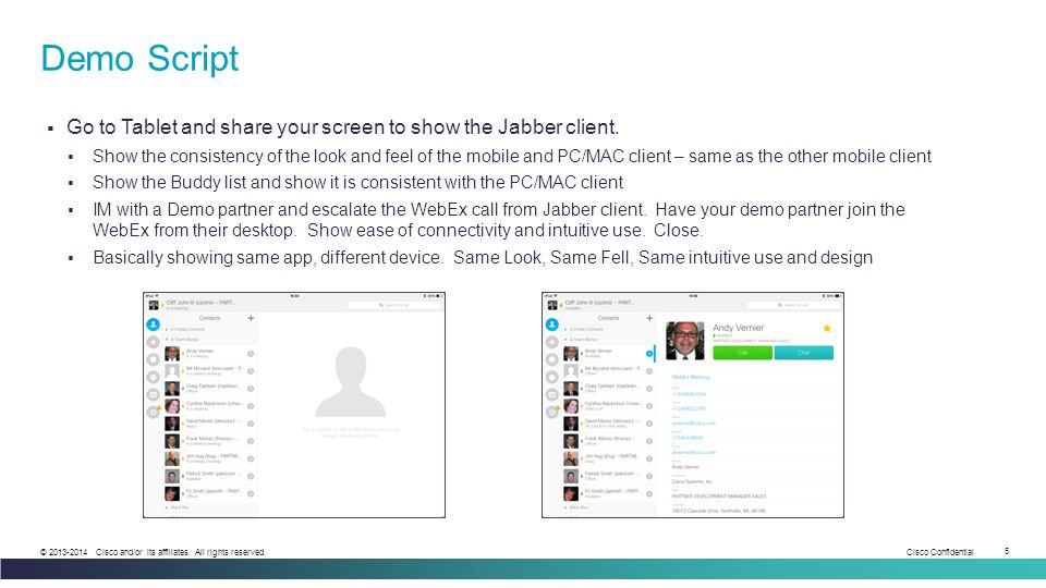 Demo Script Go to Tablet and share your screen to show the Jabber client.