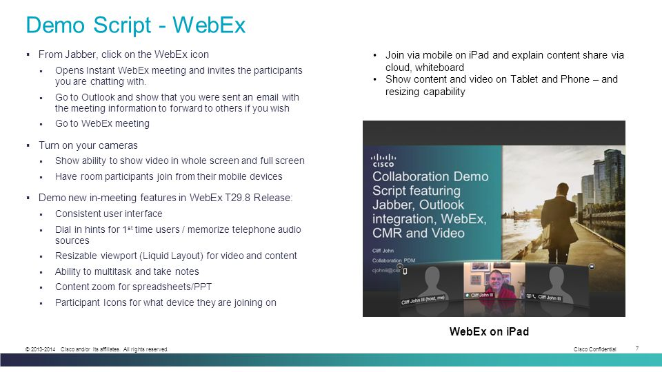 Demo Script - WebEx WebEx on iPad From Jabber, click on the WebEx icon