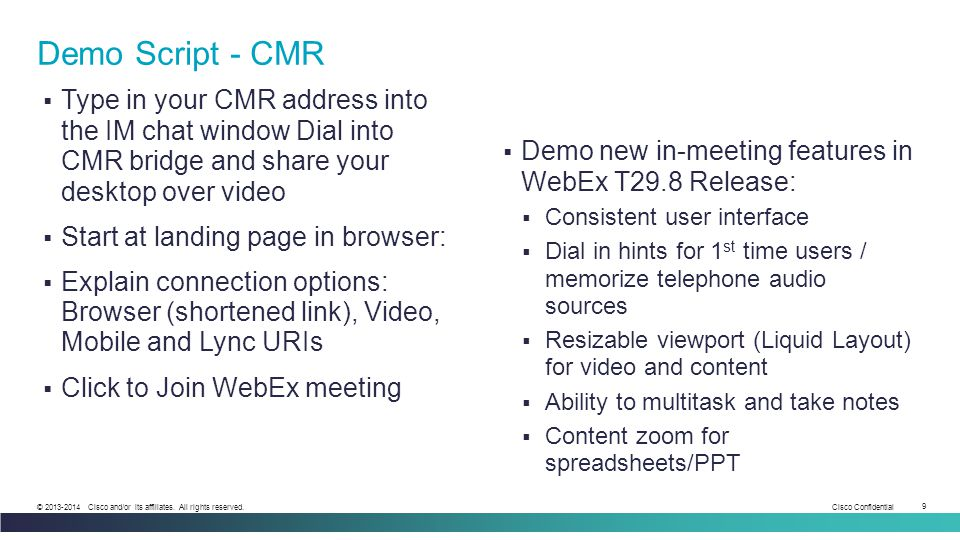 Demo Script - CMR Type in your CMR address into the IM chat window Dial into CMR bridge and share your desktop over video.