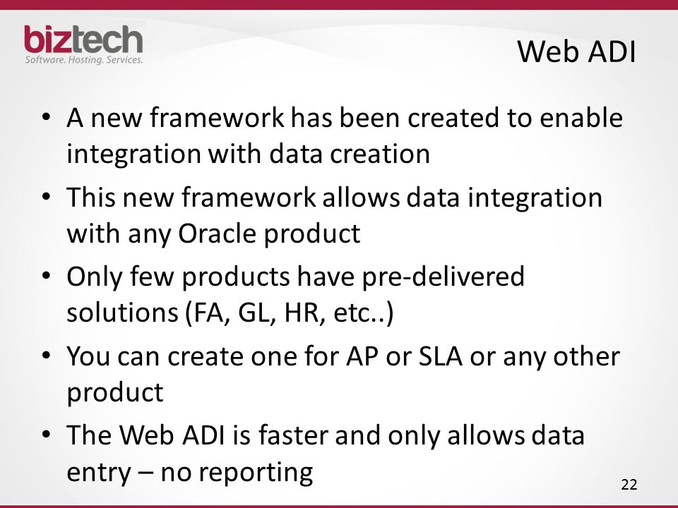 Web ADI A new framework has been created to enable integration with data creation.