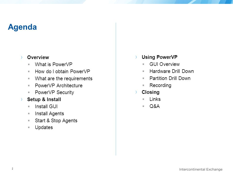 Agenda Overview Using PowerVP What is PowerVP GUI Overview