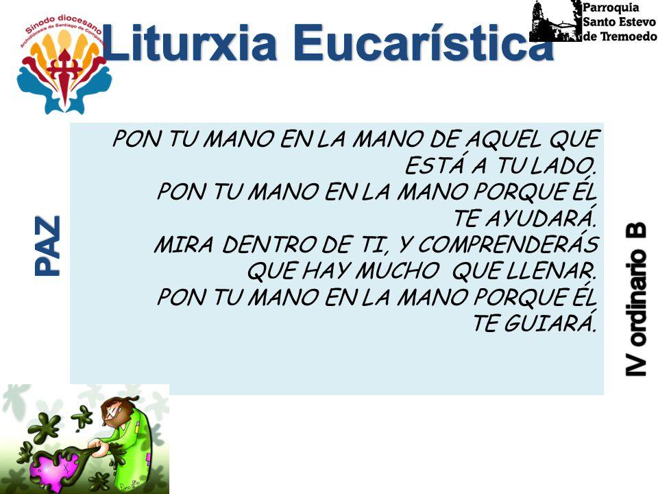 Liturxia Eucarística PAZ IV ordinario B