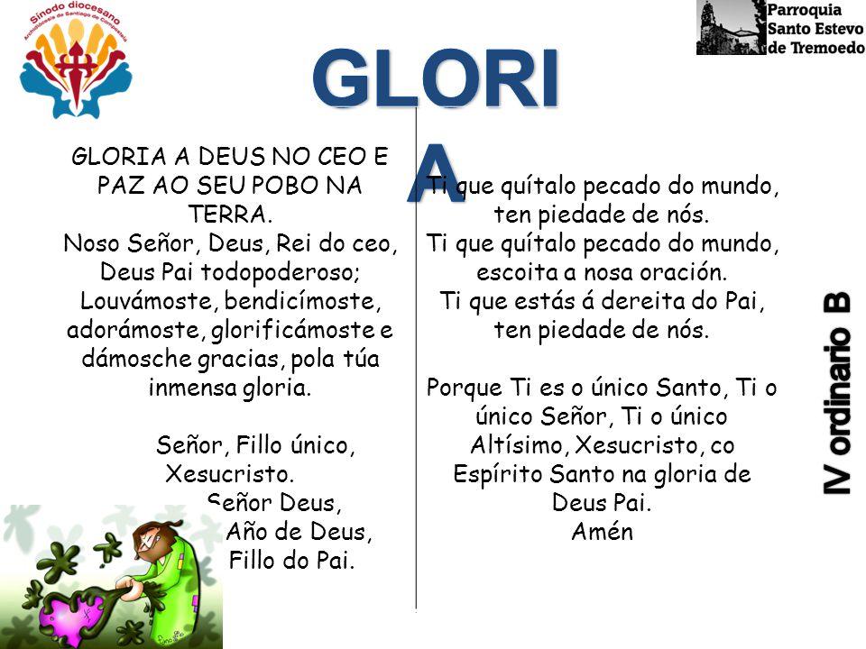 GLORIA IV ordinario B GLORIA A DEUS NO CEO E PAZ AO SEU POBO NA TERRA.
