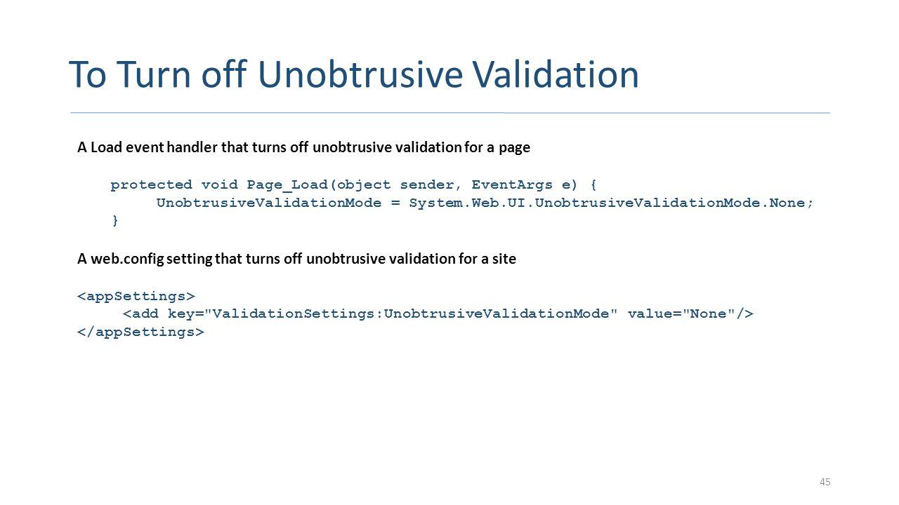 To Turn off Unobtrusive Validation