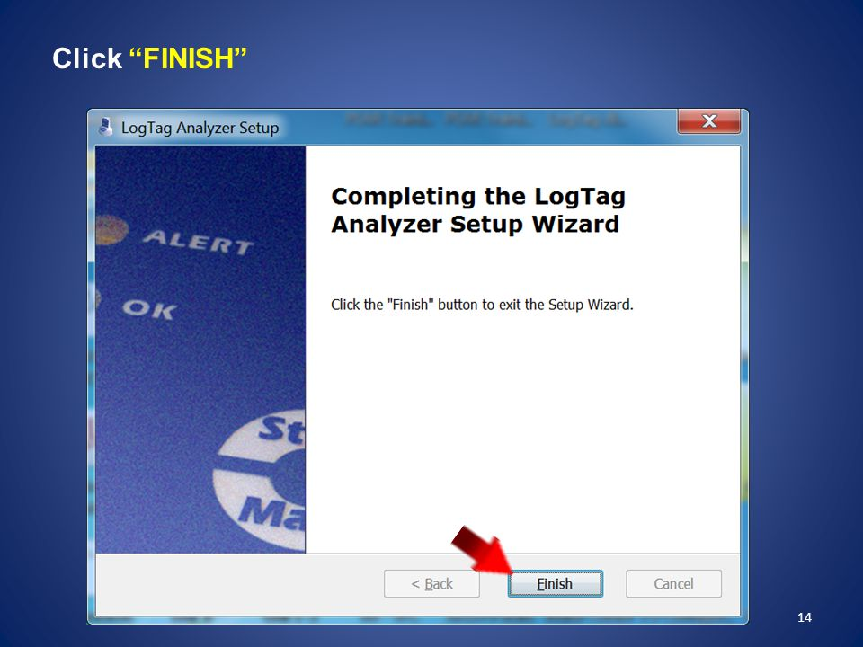 Click FINISH Click finish to exit the Setup Wizard.