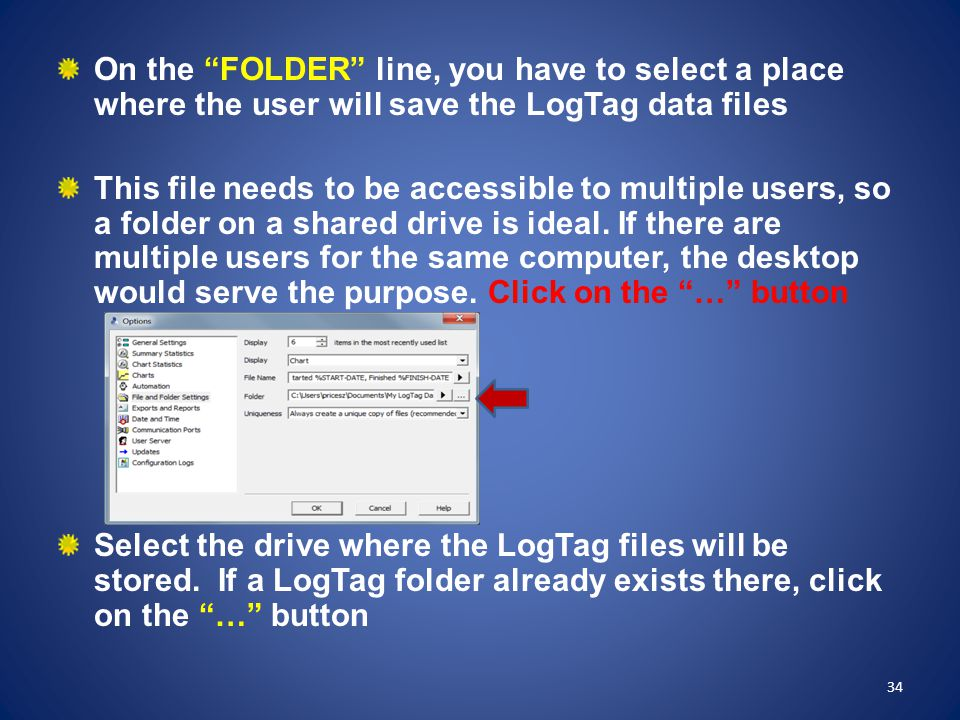 On the FOLDER line, you have to select a place where the user will save the LogTag data files