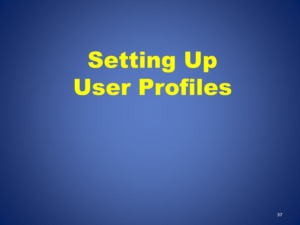 Setting Up User Profiles