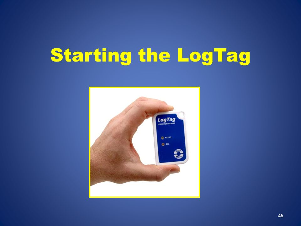 Starting the LogTag This section is about Starting the LogTag.