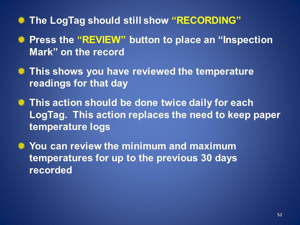 The LogTag should still show RECORDING