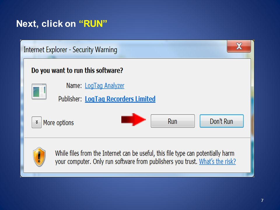 Next, click on RUN Click Run when asked Do you want to run this software