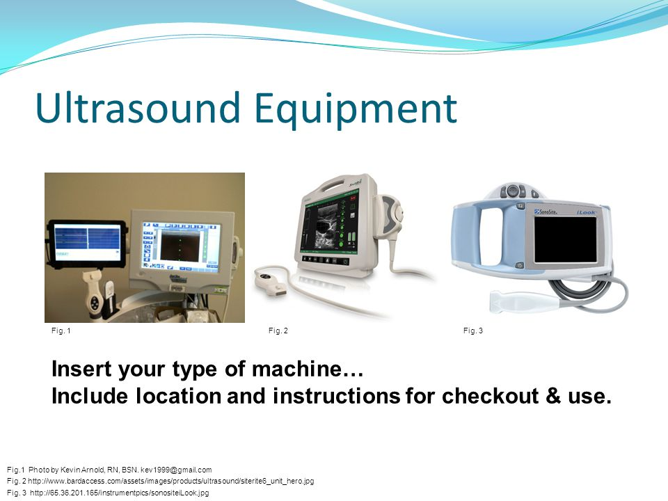 Ultrasound Equipment Insert your type of machine…