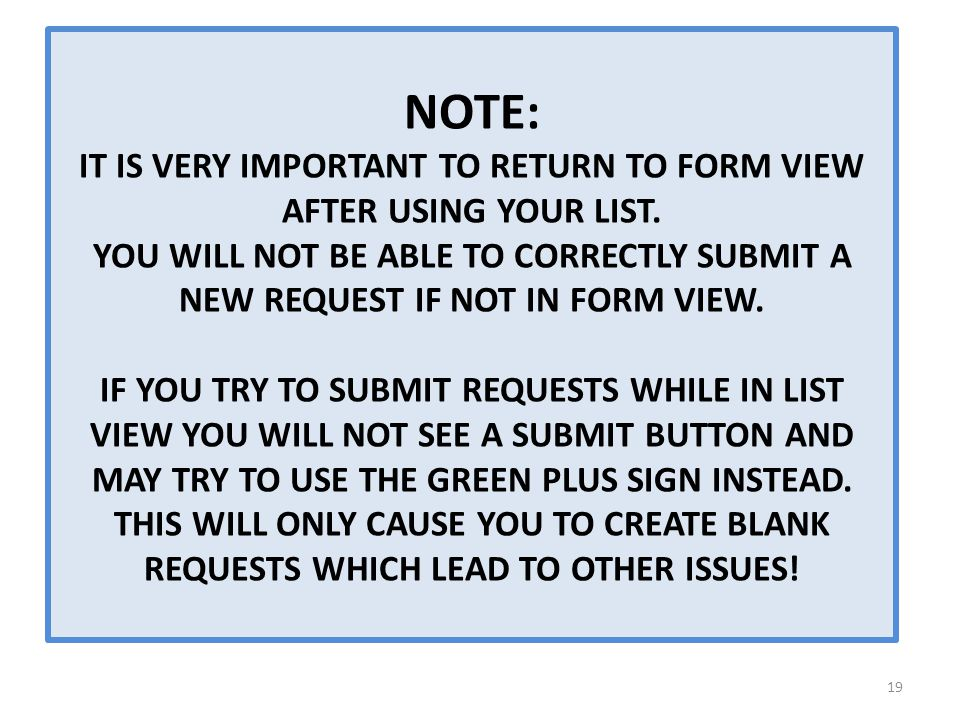 NOTE: IT IS VERY IMPORTANT TO RETURN TO FORM VIEW AFTER USING YOUR LIST.
