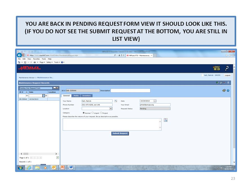 YOU ARE BACK IN PENDING REQUEST FORM VIEW IT SHOULD LOOK LIKE THIS
