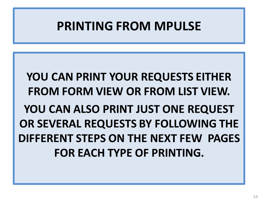 YOU CAN PRINT YOUR REQUESTS EITHER FROM FORM VIEW OR FROM LIST VIEW.