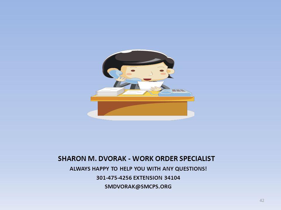 SHARON M. DVORAK - WORK ORDER SPECIALIST