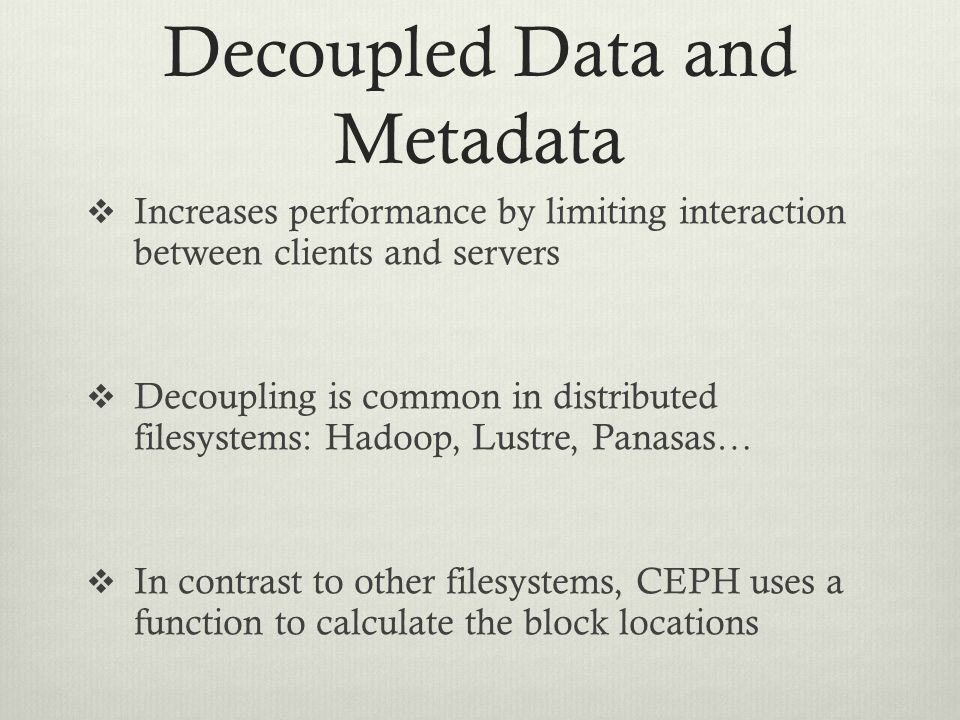 Decoupled Data and Metadata