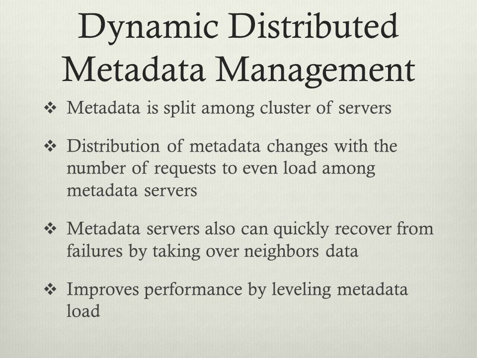 Dynamic Distributed Metadata Management