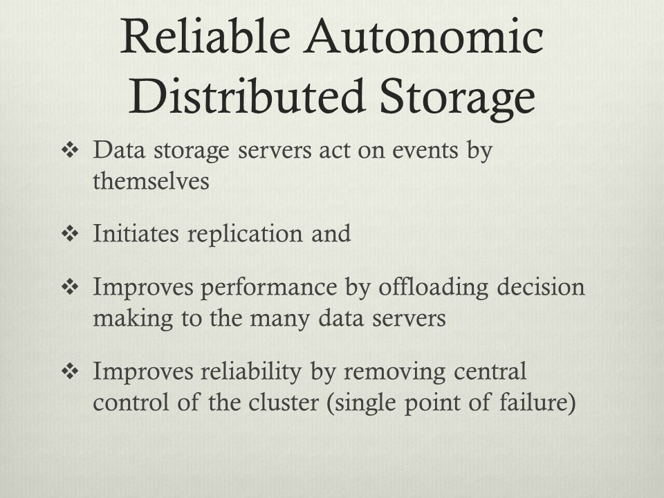 Reliable Autonomic Distributed Storage