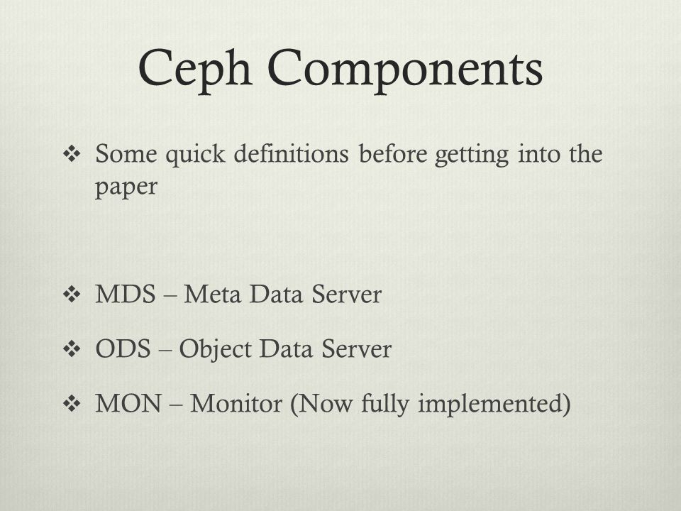 Ceph Components Some quick definitions before getting into the paper