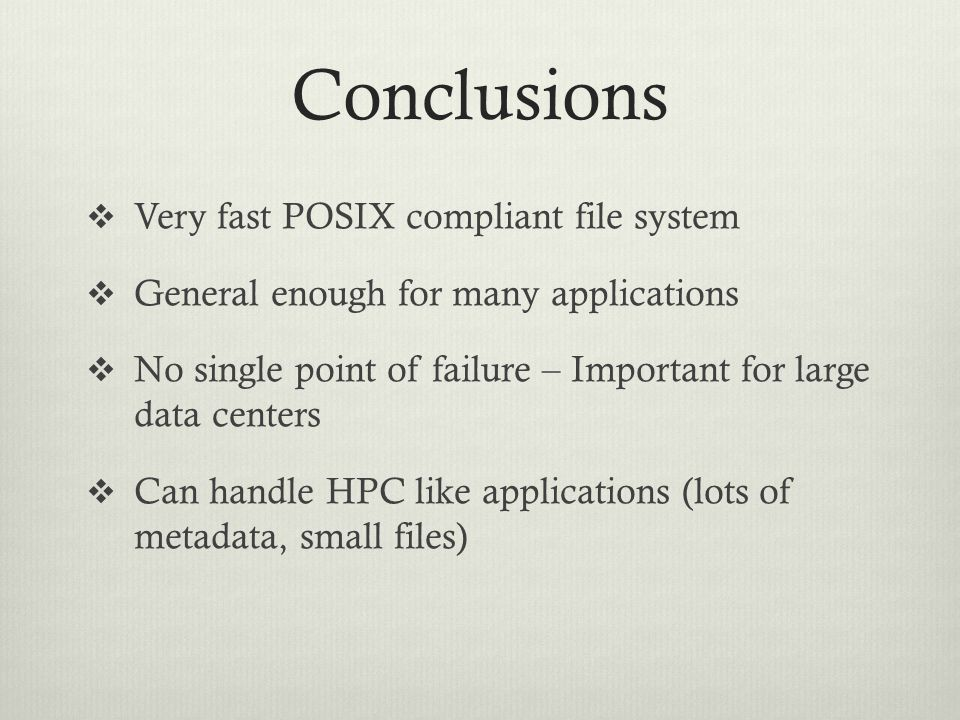 Conclusions Very fast POSIX compliant file system