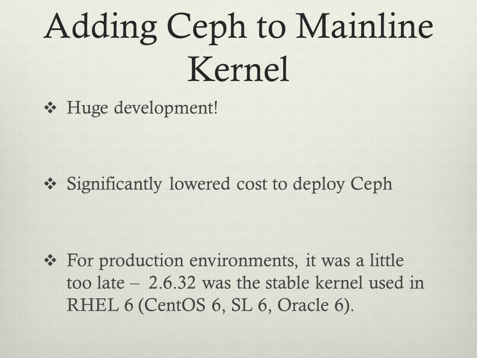 Adding Ceph to Mainline Kernel