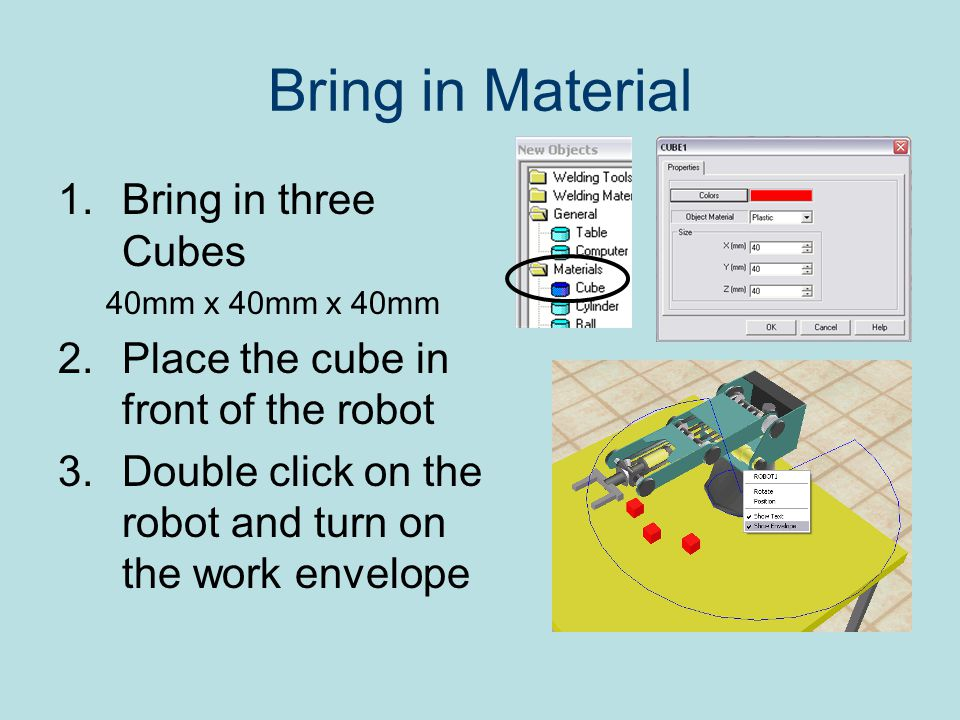 Bring in Material Bring in three Cubes
