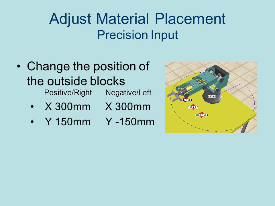 Adjust Material Placement Precision Input