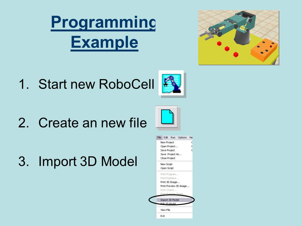 Programming Example Start new RoboCell Create an new file