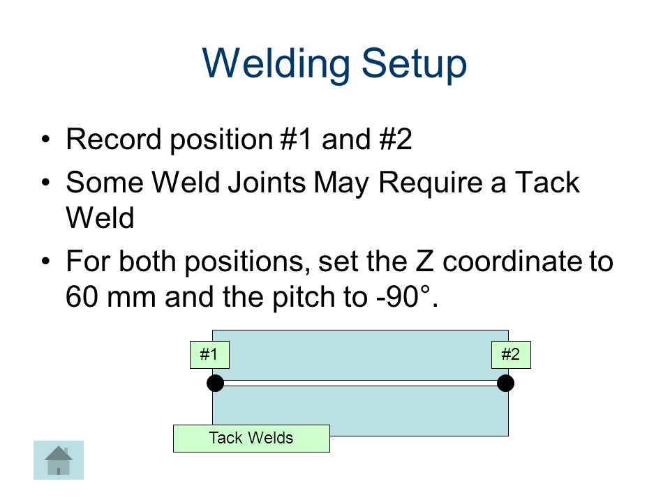 Welding Setup Record position #1 and #2