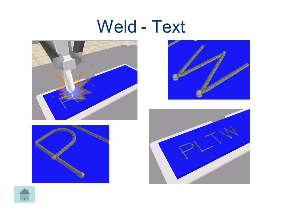 Weld - Text Machines CIM Machining Project Lead The Way, Inc.