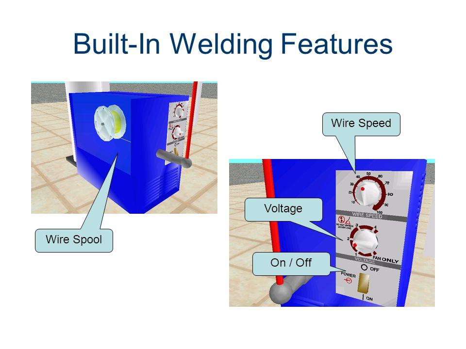 Built-In Welding Features