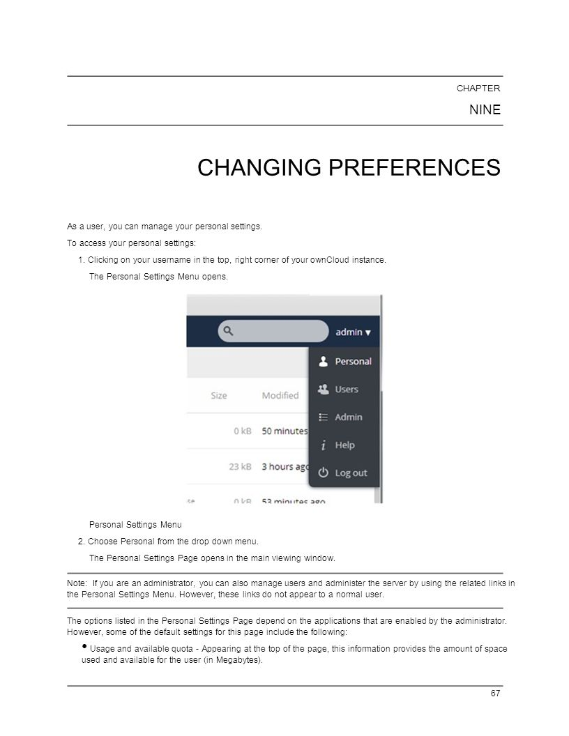 CHAPTER NINE. CHANGING PREFERENCES. As a user, you can manage your personal settings. To access your personal settings: