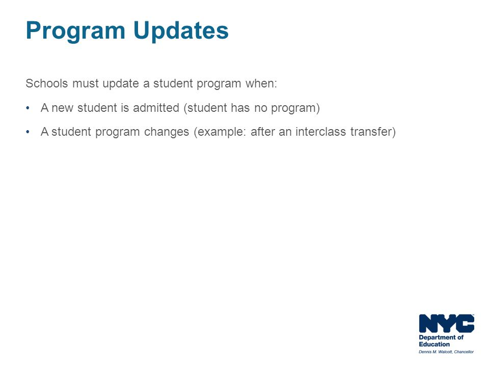 Program Updates Schools must update a student program when: