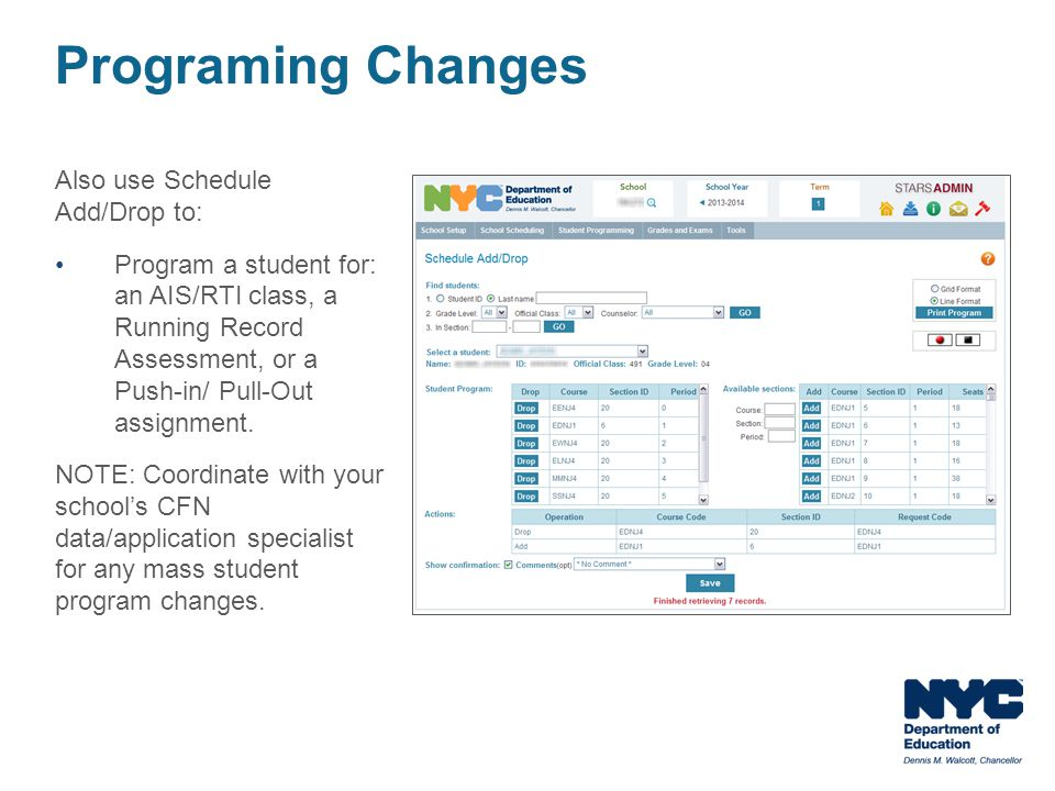 Programing Changes Also use Schedule Add/Drop to:
