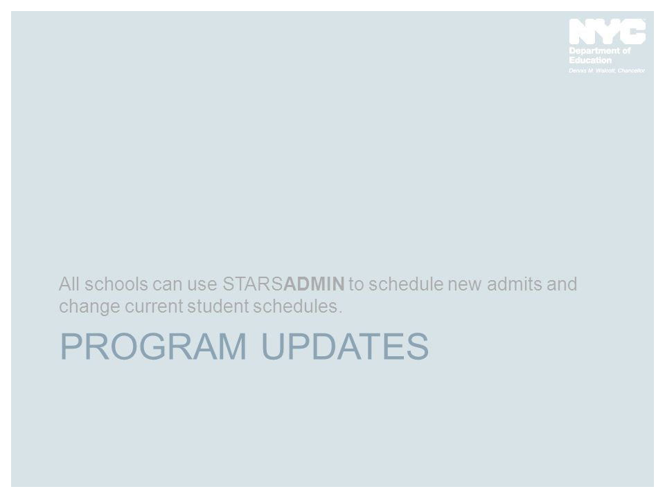 All schools can use STARSADMIN to schedule new admits and change current student schedules.