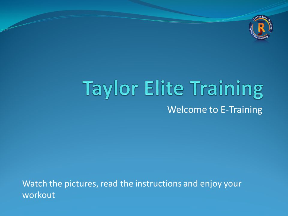 Taylor Elite Training Welcome to E-Training