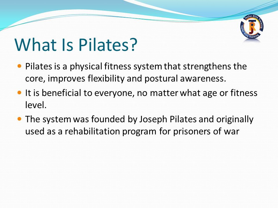 What Is Pilates Pilates is a physical fitness system that strengthens the core, improves flexibility and postural awareness.