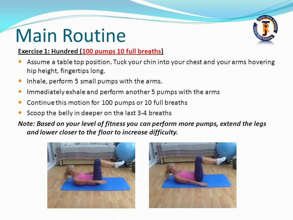 Main Routine Exercise 1: Hundred (100 pumps 10 full breaths)