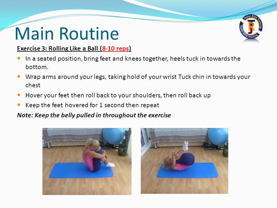 Main Routine Exercise 3: Rolling Like a Ball (8-10 reps)