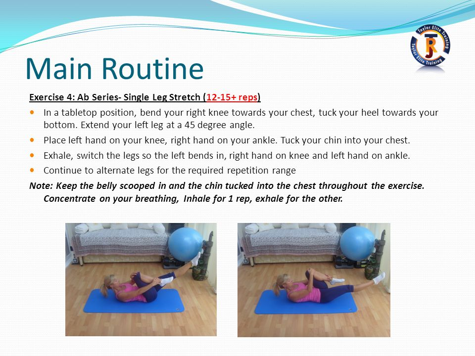 Main Routine Exercise 4: Ab Series- Single Leg Stretch (12-15+ reps)
