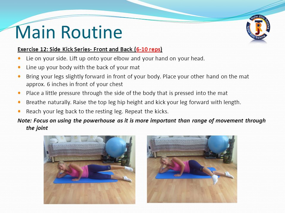 Main Routine Exercise 12: Side Kick Series- Front and Back (6-10 reps)