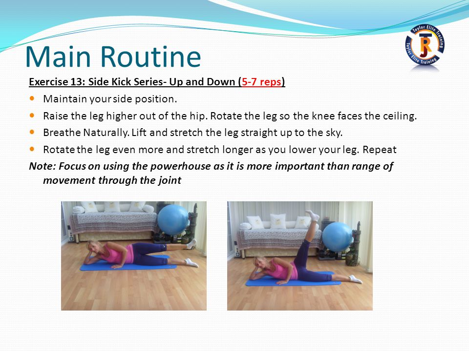 Main Routine Exercise 13: Side Kick Series- Up and Down (5-7 reps)