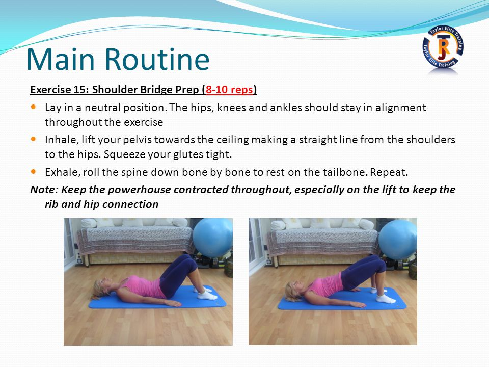 Main Routine Exercise 15: Shoulder Bridge Prep (8-10 reps)