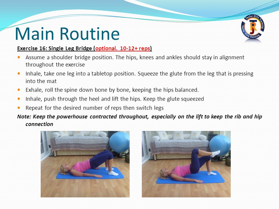 Main Routine Exercise 16: Single Leg Bridge (optional. 10-12+ reps)